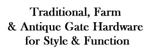 Gate Hardware in Traditional, HD Farm & Antique Styles